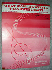 1941 WHAT WORD IS SWEETER THAN SWEETHEART Vintage Sheet Music by Erickson Taylor