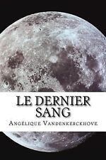 Le Dernier Sang by Angélique Vandenkerckhove (2017, Paperback)