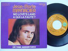 JEAN MARIE MAYNADIER No love's land A qui la faute TROIS MOUSQUETAIRES 49178 RTL