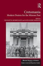 Cretomania Modern Desires for the Minoan Past: By Farnoux, Alexandre Momiglia...