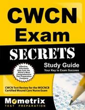 CWCN Exam Secrets Study Guide : CWCN Test Review for the WOCNCB Certified...
