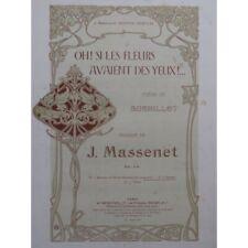 MASSENET Jules Oh si les fleurs avaient des yeux Chant Piano 1903 partition shee