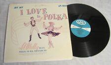 LI'L WALLY LP -- Jay Jay Records # LP-1014 -- I LOVE TO POLKA