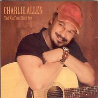 Charlie Allen - That Was Then, This Is Now [CD]