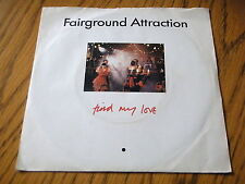 "FAIRGROUND ATTRACTION - FIND MY LOVE     7""  VINYL PS"