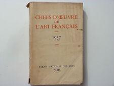 CHEFS D'OEUVRE DE L'ART FRANÇAIS / PALAIS NATIONAL DES ARTS / 1937