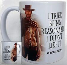 """Clint Eastwood Mug. Citation """"J' ai Essayé D'être raisonnable, je n'ai pas comme ça"""""""