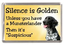 "Large Munsterlander Dog Fridge Magnet ""Silence is Golden ........."" by Starprint"