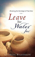 NEW LEAVE YOUR WATER JAR by Georgia Wilkerson