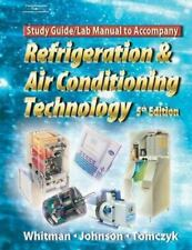 Refrigeration and Air Conditioning Technology Lab Manual Study Guide 5th ed