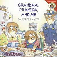Little Critter: Grandma, Grandpa, and Me by Mercer Mayer