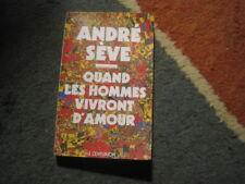André SEVE: quand les hommes vivront d'amour