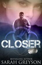 Closer (the Unit 1) by Sarah Greyson (2014, Paperback, Adult)