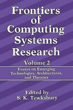 Frontiers of Computing Systems Research : Essays on Emerging Technologies,...
