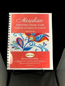 Baby Lock Meridian BLMA Embroidery Instructions Design Guide COLOR REPRINT