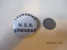 ORIGINAL WWII USN USS STINGRAY SUBMARINE LAUNCHING DAY   BUTTON