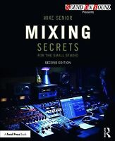 Mixing Secrets for the Small Studio, Paperback by Senior, Mike, Brand New, Fr...
