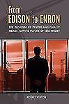 From Edison to Enron : The Business of Power and What It Means for the Future...