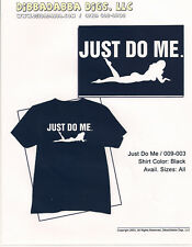 "Nike Spoof ""Just Do Me"" - TShirt"