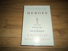 Heroes Saviors, Traitors, and Supermen: A History of Hero Worship Lucy Hughes