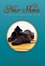 New Shoes : Let People in; Ending the Circle by Karen A. Harrington (2010,...
