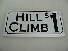 HILL CLIMB $1 Sign 4 Motorcycle Track Off Road 4x4 Trucks ATV Quads Sand Rail