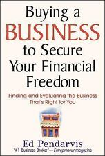 Buying a Business to Secure Your Financial Freedom, Edward T. Pendarvis, Good Co