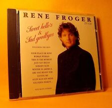 RENE FROGER SWEET HELLO'S & SAD GOODBYES CD GREATEST HITS BEST OF