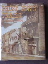 GHOST TOWN TRAILS by Lambert Florin HCDJ 1963