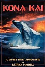 Kona Kai a Bimini Twist Adventure (Paperback or Softback)