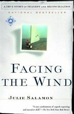 Facing the Wind: A True Story of Tragedy and Reconciliation Salamon, Julie Pape