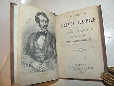 Livingstone: L'AFRICA AUSTRALE primo viaggio 1840-1856 2 voll in 1 Muggiani 1878