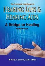 THE CONSUMER HANDBOOK ON HEARING LOSS & HEARING AIDS - CARMEN, RICHARD E. (EDT)