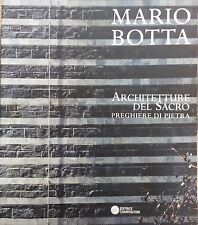 Mario Botta. Architetture del sacro. Preghiere di pietra - Ed. Compositori