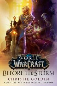 Before the Storm (World of Warcraft) : A Novel by Christie Golden