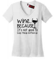 Wine Not Good Keep Things Bottled Up Funny Ladies VNeck T Shirt Alcohol Party Z5