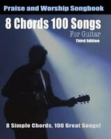 8 Chords 100 Songs Worship Guitar Songbook, Paperback by Roberts, Eric Michae...