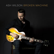 Ash Wilson - Broken Machine CD
