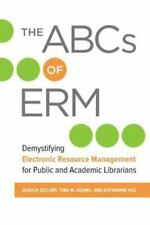 The ABCs of Erm: Demystifying Electronic Resource Management for Public and Acad