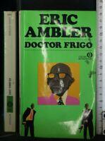 DOCTOR FRIGO. Eric Ambler. Mondadori.