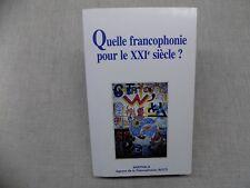 Quelle Francophonie pour le XXIe siècle 1997