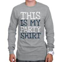 This Is My Party Shirt Funny Sarcastic Gift Long Sleeve Tees Shirts T-Shirts