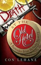 Death at the Old Hotel: A Bartender Brian McNulty Mystery (Bartender Brian McN..
