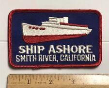 Ship Ashore Smith River California CA Souvenir Embroidered Patch