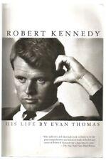 Robert Kennedy; His Life - Evan Thomas...2007 USA Publishing...Used VG...