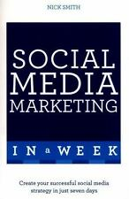 TEACH YOURSELF SOCIAL MEDIA MARKETING IN A WEEK - SMITH, NICK - NEW PAPERBACK BO