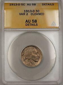 1913-D VAR 2 Buffalo Nickel 5c ANACS AU-58 Details Cleaned (Better Coin) *Scarce