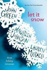 Let it Snow: Three Holiday Romances by Lauren Myracle Maureen Johnson John Green