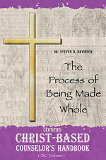 Certified Christ-based Counselor's Handbook: The Process of Being Made Whole