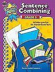 Sentence Combining Grade 5 (Practice Makes Perfect (Teacher Created Materials))